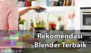 Merk blender terbaik 2019