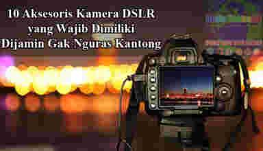 Aksesoris kamera DSLR dan fungsinya