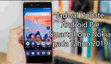 Jadwal update Android Pie smartphone Nokia