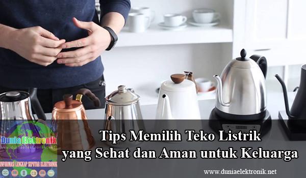 Tips memilih teko listrik