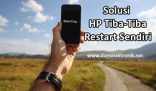 HP Tiba-Tiba Restart Sendiri