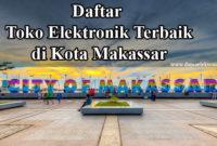 Toko elektronik terbaik di Makassar