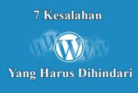 Kesalahan WordPress yang Harus Dihindari