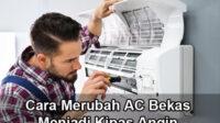 cara merubah AC bekas menjadi kipas angin
