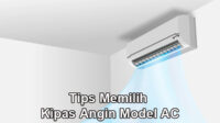 Tips memilih kipas angin model ac
