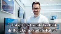 Toko Elektronik Terbaik di Bengkulu