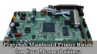 penyebab mainboard printer rusak