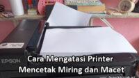 Cara Mengatasi Printer Mencetak Miring