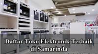 Toko elektronik Terbaik di Samarinda