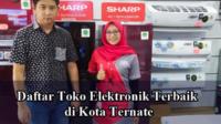 Toko Elektronik Terbaik di Ternate